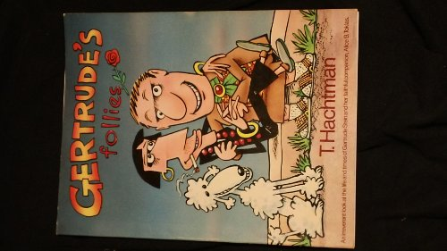 Gertrude's follies: Hachtman, Tom