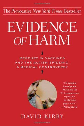 9780312326449: Evidence Of Harm: Mercury In Vaccines And The Autism Epidemic : A Medical Controversy