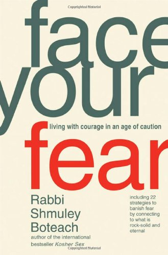 9780312326722: Face Your Fear: Living with Courage in an Age of Caution