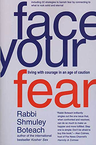 9780312326739: Face Your Fear: Living with Courage in an Age of Caution