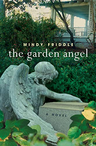The Garden Angel: Friddle, Mindy
