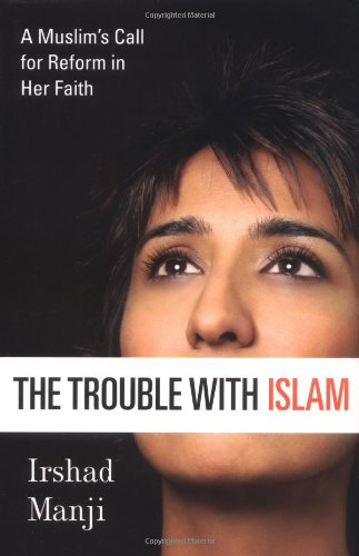 9780312326999: The Trouble with Islam: A Muslim's Call for Reform in Her Faith