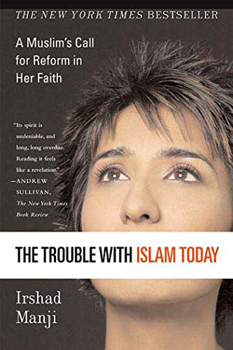 9780312327002: The Trouble with Islam Today: A Muslim's Call for Reform in Her Faith