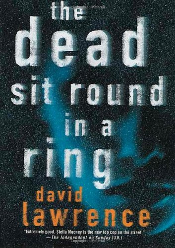 The Dead Sit Round in a Ring (Ds Stella Mooney, 1 X): Lawrence, David