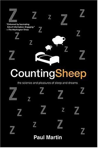 9780312327446: Counting Sheep: The Science and Pleasures of Sleep and Dreams