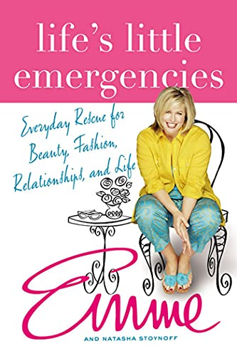 Life's Little Emergencies: Everyday Rescue for Beauty, Fashion, Relationships, and Life (0312327471) by Aronson, Emme; Stoynoff, Natasha