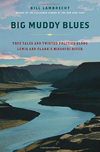 9780312327835: Big Muddy Blues: True Tales and Twisted Politics Along Lewis and Clark's Missouri River