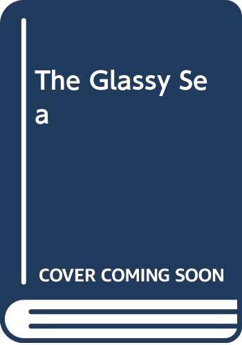 9780312328320: The Glassy Sea
