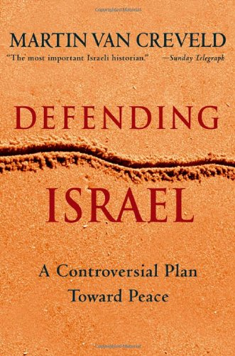 9780312328665: Defending Israel: A Controversial Plan Toward Peace