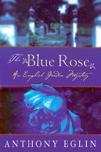 9780312328702: The Blue Rose: An English Garden Mystery (English Garden Mysteries)
