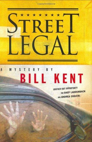 Street Legal: A Mystery (Thomas Dunne Books): Bill Kent