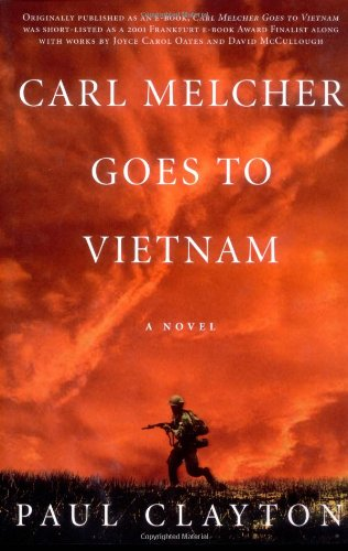 9780312329037: Carl Melcher Goes to Vietnam