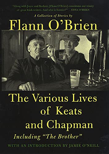 The Various Lives of Keats and Chapman: Including The Brother (9780312329075) by Flann O'Brien