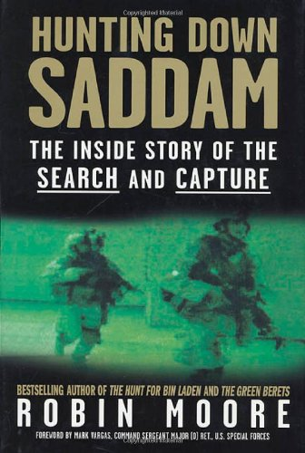 9780312329167: Hunting Down Saddam: The Inside Story of the Search and Capture