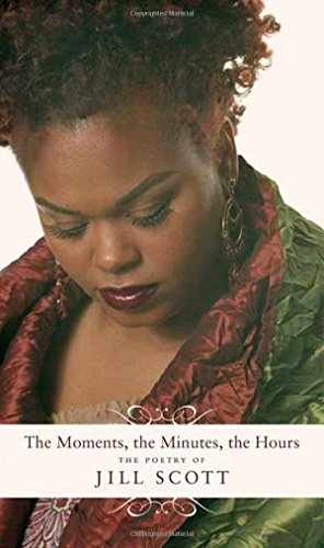 9780312329617: The Moments, the Minutes, the Hours: The Poetry of Jill Scott