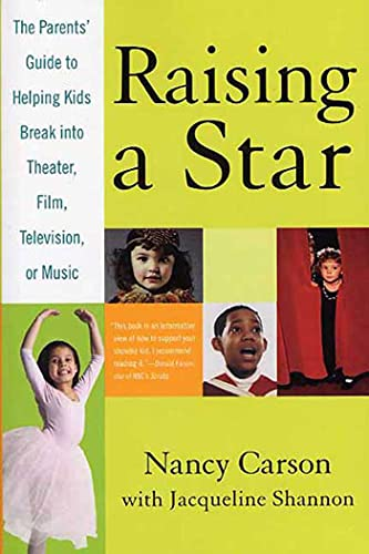 9780312329860: Raising a Star: The Parent's Guide to Helping Kids Break into Theater, Film, Television, or Music