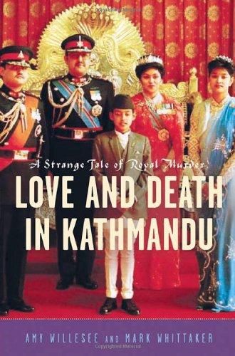 9780312329945: Love and Death in Kathmandu: A Strange Tale of Royal Murder