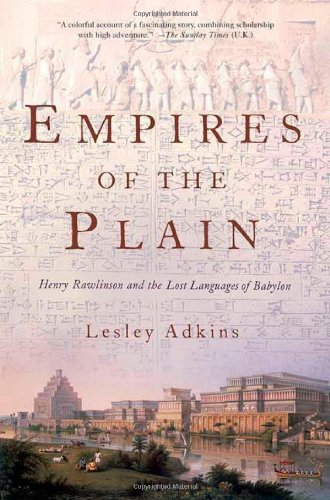 9780312330026: Empires of the Plain: Henry Rawlinson and the Lost Languages of Babylon