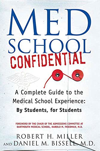 9780312330088: Med School Confidential: A Complete Guide to the Medical School Experience: By Students, for Students