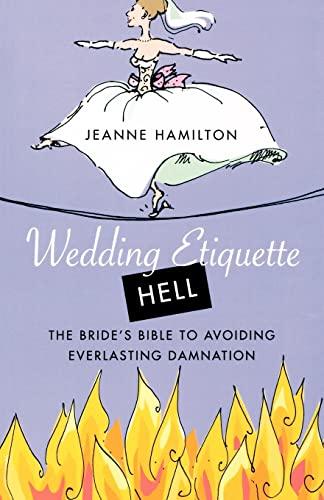 9780312330231: Wedding Etiquette Hell: The Bride's Bible to Avoiding Everlasting Damnation
