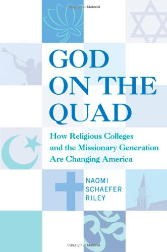 9780312330453: God on the Quad: How Religious Colleges and the Missionary Generation Are Changing America