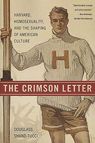 9780312330903: The Crimson Letter: Harvard, Homosexuality, and the Shaping of American Culture