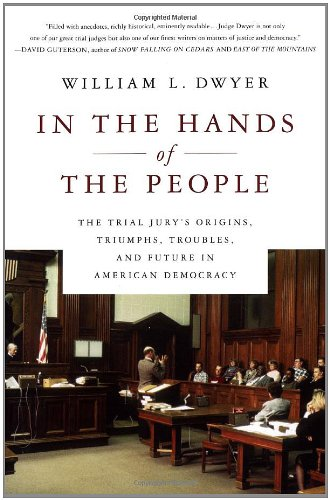 9780312330941: In the Hands of the People: The Trial Jury's Origins, Triumphs, Troubles, and Future in American Democracy