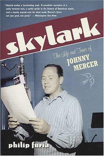 9780312330996: Skylark: The Life And Times Of Johnny Mercer