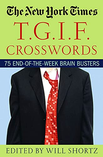 9780312331160: The New York Times T.G.I.F. Crosswords: 75 End-of-the-Week Brain Busters