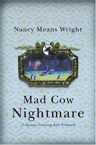 Mad Cow Nightmare (Ruth Willmarth Mysteries): Nancy Means Wright