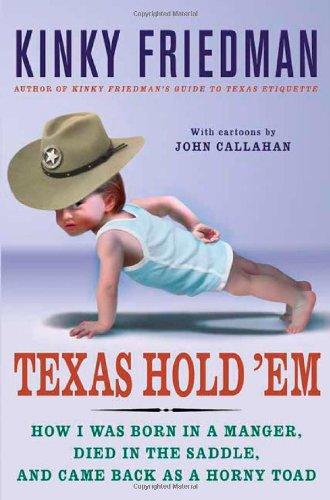 Texas Hold 'Em: How I Was Born: Kinky Friedman