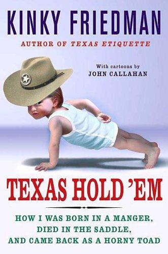 Texas Hold 'Em: How I Was Born: Friedman, Kinky