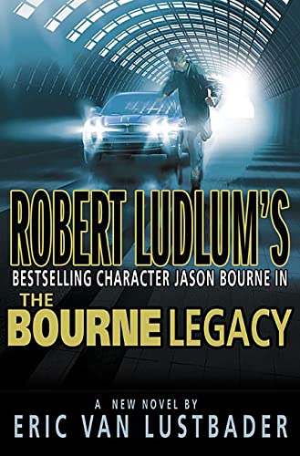 9780312331757: The Bourne Legacy (Lustbader, Eric)