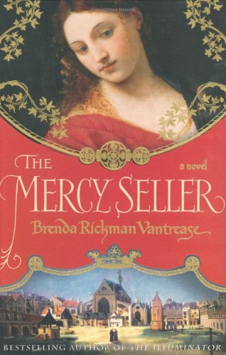 The Mercy Seller: A Novel (0312331932) by Brenda Rickman Vantrease