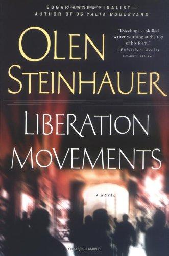 Liberation Movements A Novel: Steinhauer, Olen