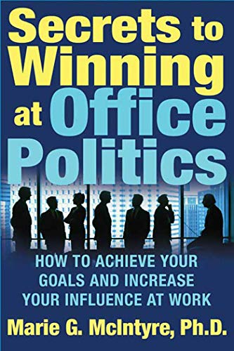 9780312332181: Secrets to Winning at Office Politics: How to Achieve Your Goals and Increase Your Influence at Work