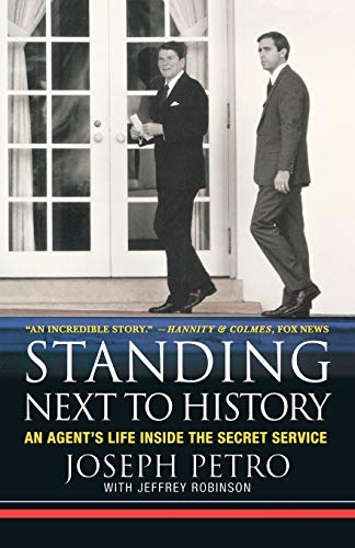 9780312332228: Standing Next to History: An Agent's Life Inside the Secret Service