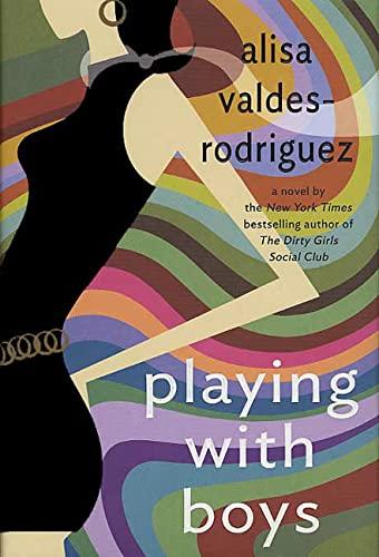 Playing with Boys: A Novel: Valdes-Rodriguez, Alisa