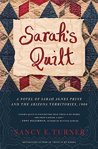 Sarah's Quilt: A Novel of Sarah Agnes Prine And The Arizona Territories, 1906 (9780312332624) by Nancy E. Turner