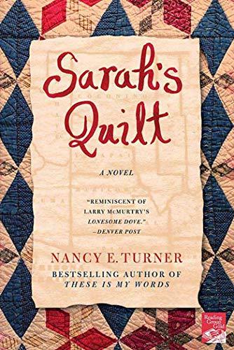 Sarah's Quilt: A Novel of Sarah Agnes Prine and the Arizona Territories, 1906 (Sarah Agnes Prine Series) (0312332637) by Nancy E. Turner