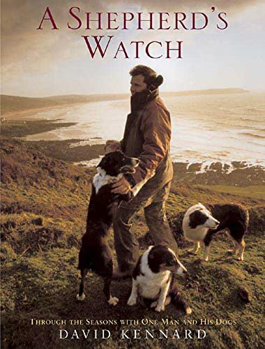 9780312332662: A Shepherd's Watch: Through the Seasons with One Man and His Dogs