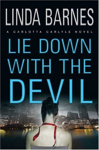 Lie Down With The Devil (Carlotta Carlyle Mysteries) (0312332890) by Linda Barnes