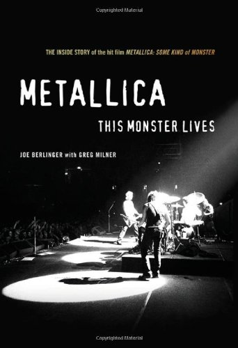 9780312333119: Metallica: This Monster Lives: The Inside Story of Some Kind of Monster