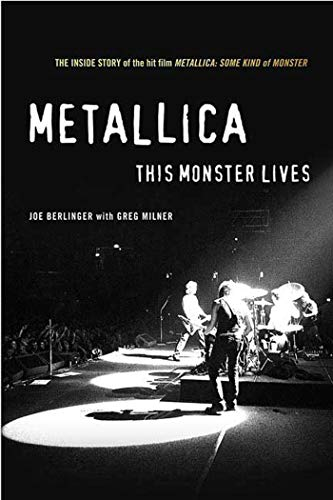 9780312333126: Metallica: This Monster Lives: The Inside Story of Some Kind of Monster