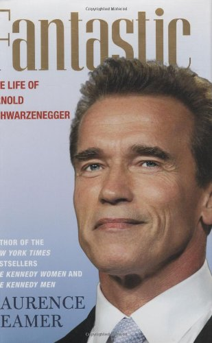 Fantastic: The Life of Arnold Schwarzenegger: Leamer, Laurence