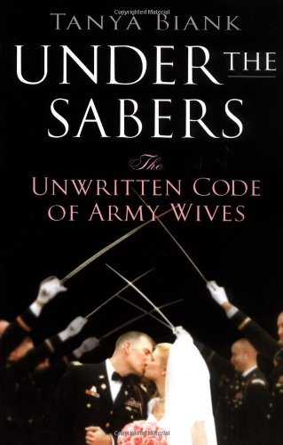 9780312333508: Under the Sabers: The Unwritten Code of Army Wives