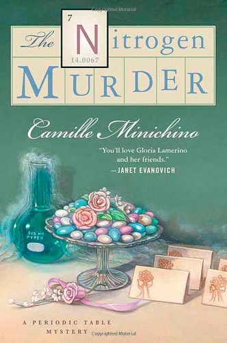 The Nitrogen Murder: A Periodic Table Mystery: Camille Minichino