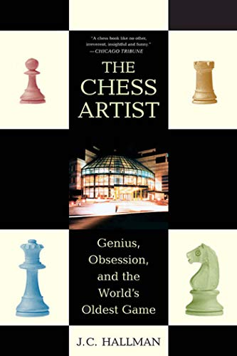 9780312333966: The Chess Artist: Genius, Obsession, and the World's Oldest Game