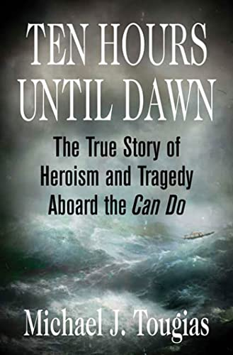 9780312334352: Ten Hours Until Dawn: The True Story of Heroism and Tragedy Aboard the Can Do