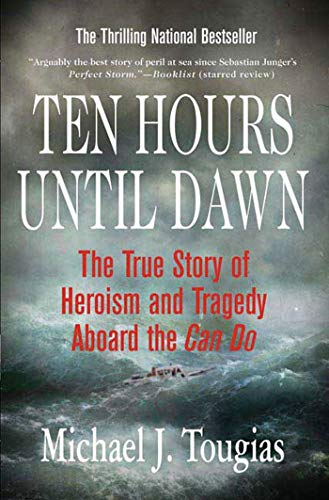 9780312334369: Ten Hours Until Dawn: The True Story of Heroism and Tragedy Aboard the Can Do